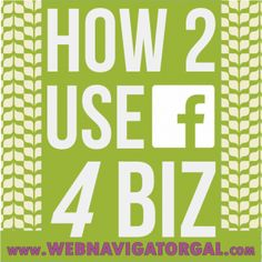 How to Use Facebook for Business. #sucess #entrepreneur http://www.webnavigatorgal.com/how-to-use-facebook-for-business/
