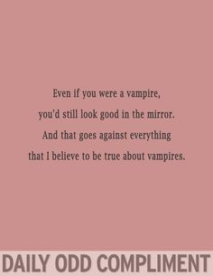 """Vampire Mirror"" Daily Odd Compliment"