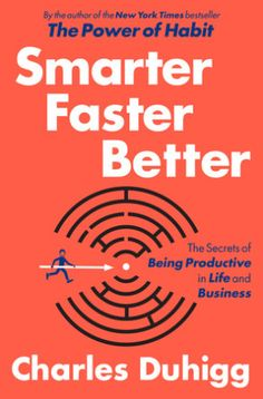 Smarter Faster Better: Getting It Done with Charles Duhigg | Everyday eBook