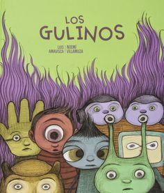 LO QUE LEO: LOS GULINOS (LUIS AMAVISCA) [ILUSTRACIONES: NOEMÍ VILLAMUZA]