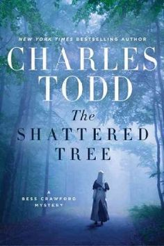 The shattered tree / Charles Todd.