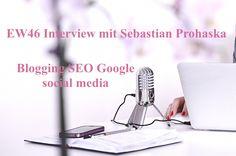 Blogging, SEO, Google und social media, worauf es ankommt - Interview mit Sebastian Prohaska von ithelps.at