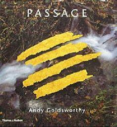 Passage: Andy Goldsworthy, http://www.amazon.es/dp/0500511918/ref=cm_sw_r_pi_n_awdl_VMZMxbMQFAW9B