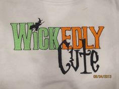 WICKEDLY Cute Custom embroidered tshirt or one by lateedatees, $21.00