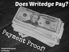 Does Writedge pay? Here's payment proof that it really does.  http://wizzley.com/does-writedge-pay-payment-proof/