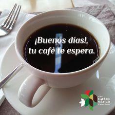 """""""¡Buenos días!, tu café te espera."""""""