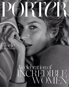 first issue of Porter magazine // Gisele looking perfect