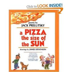 Playful poetry for children of all ages. Jack Prelutsky is great fun.
