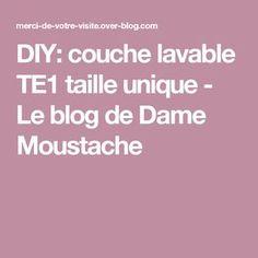DIY: couche lavable TE1 taille unique - Le blog de Dame Moustache