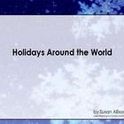 by Susan Allison Holidays around the world flipchart for the K-3 classroom. Multicultural flipchart gives an overview on winter holidays in the US,...