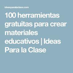 100 herramientas gratuitas para crear materiales educativos   Ideas Para la Clase Teaching Spanish, Teaching English, Class Tools, Software Apps, Professor, School Plan, School Ideas, English Activities, Flipped Classroom