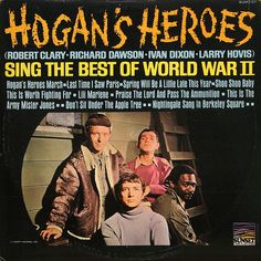 Hogan's Heroes  Great show!!