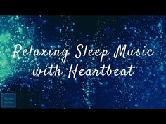 I made relaxing music video for sleep. This video uses relaxing music and heartbeat sound effect.