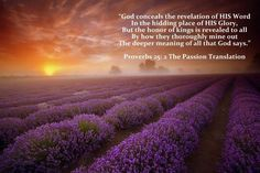 Proverbs 25:2 The Passion Translation