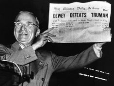 """Dewey Defeats Truman"" was a famously inaccurate banner headline on the front page of the Chicago Tribune on November 3, 1948, the day after incumbent United States President Harry S. Truman beat Republican challenger and Governor of New York Thomas E. Dewey in the 1948 presidential election in an upset victory."
