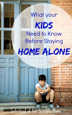 It's a big decision to leave your children home without supervision. Here's your guide to what your kids need to know before staying home alone. | Real parenting advice for your family. | Sisterhood of the Sensible Moms