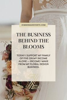 The Business Behind The Blooms | A course for wedding floral designers teaching you the business side of running your floral designer business. I've been doing wedding floral design for about six years now. I spent those first three years making tons of mistakes and losing lots of money. Then I had my daughter and everything changed. I support a family of 5 on my floral design business income YOU CAN TOO! #floraldesigner #weddingbusiness #floralarrangement #organicbouquet #businesstips