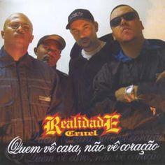 Realidade Cruel Quem Vê Cara não Vê Coração 2004 Download - BAIXE RAP NACIONAL