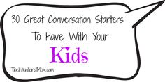 30 Great Conversation Starters to Have With Your Kids