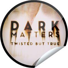 Dark Matters satisfies my weird side.