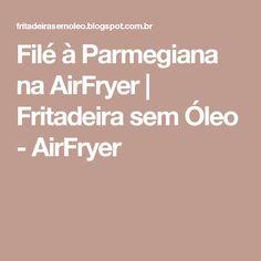 Filé à Parmegiana na AirFryer | Fritadeira sem Óleo - AirFryer