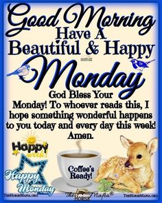 Monday Morning Blessing, Good Morning Wishes Quotes, Monday Morning Quotes, Good Morning Happy Monday, Good Morning Sunshine, Good Morning Messages, Good Morning Greetings, Morning Images, Happy Monday Quotes