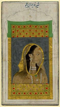 "mughalshit: "" Idealized Portrait of Nur Jahan India, Mughal, 18th century Opaque watercolors and gold on paper """