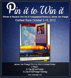 OFFICIAL PIN IMAGE --- Win a Full set of autographed James Van Praagh books! Just tag me @vanpraagh and hashtag your description #JVP so we can find it - and REPIN it! That's it! Runs October 1 - 15, 2012 - Hurry!