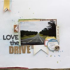 """""""Love the Drive"""" ~ Scrapbook, SMASH book, Project Life, Journal, Travel Journal Scrapbook Page Layouts, Scrapbook Albums, Scrapbook Cards, Scrapbooking Ideas, Photo Layouts, Mini Albums, Paper Tags, Studio Calico, Travel Scrapbook"""