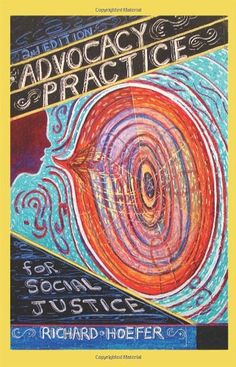 Advocacy Practice for Social Justice, Second Edition by Richard Hoefer http://www.amazon.com/dp/1935871072/ref=cm_sw_r_pi_dp_OgJ6tb0RNZ4V3