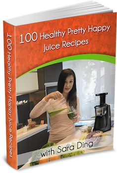 Introducing, the Fast and Easy way to start a Healthy Juicing Lifestyle  with Juicing Expert, Sara Ding's
