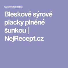 Bleskové sýrové placky plněné šunkou   NejRecept.cz