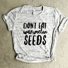 Don't eat watermelon seeds preggersshirt, pregnancy announcement shirt, mom life, pregnant shirt, brunch tank, yoga by ChloeVSTankDesign on Etsy https://www.etsy.com/listing/449714478/dont-eat-watermelon-seeds-preggersshirt