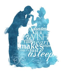 """A dream is a wish your heart makes when you're fast asleep."""