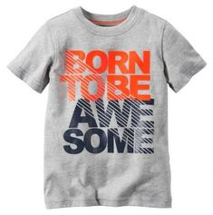 Born to be awesome custom tee. At Big Frog of Valrico, we make Custom statement tees that tell the world what you want to say. We have all the brands, styles, and colors available to make it perfect just for you. T Shirt Designs, Custom T Shirt Printing, Printed Shirts, Kids Tops, Slogan Tee, Tee Design, Sport Shirt Design, Boys Shirts, Look Cool