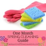 One Month Spring Cleaning Guide form EmbracingHomemaking.net