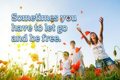 """Sometimes you have to let go and be free.""  #sometimes #free  ©The Gecko Said - Beautiful Quotes - www.thegeckosaid.com"