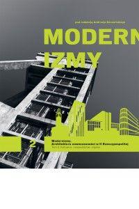 Modernizmy. Architektura nowoczesności...