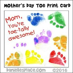 """Mom, I toe-tally love you! Toe Print Mother's Day Card Craft for Toddlers and preschoolers from www.daniellesplace.com Click on the picture to follow the link to Danielle's Place where you can enter for your chance to win a 12 inch ink pad to make this craft with your children."