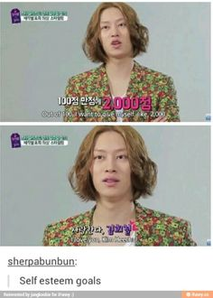 I want to have the self esteem of Heechul....