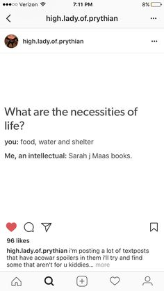 """Necessities<< I literally went through a sort of """"reading withdrawal"""" when I finished reading ToG. Then I discovered the amazing world of Acotar!"""