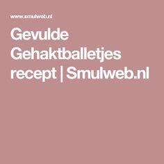 Gevulde Gehaktballetjes recept | Smulweb.nl