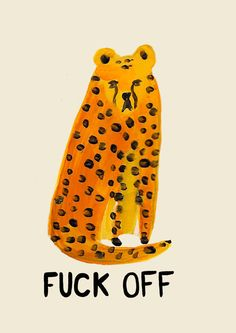 Cheetah says F Off Greeting Card. £2.75, via Etsy. Laura Gee Illustration