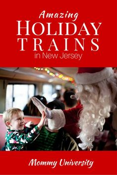 Holiday Trains in NJ. If your kids love trains then the holiday trains are a wonderful experience.  Santa trains, candy cane, polar express, we have the list by Mommy University at www.MommyUniversityNJ.com