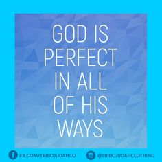 He is perfect in all of His ways. #tribojudah #faithwithstyle #jointhetribe