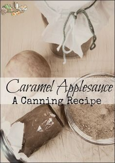 Caramel Applesauce l A whole foods twist on a classic snack food l Food preservation at its finest l Homestead Lady (.com)