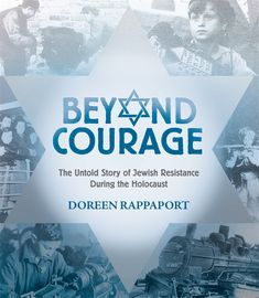 #commoncore Beyond Courage, by Doreen Rappaport. Through meticulously researched accounts, this book illuminates the defiance of tens of thousands of Jews across eleven Nazi-occupied countries during World War II. In answer to the genocidal madness that was Hitler's Holocaust, the only response they could abide was resistance, and their greatest weapons were courage, ingenuity, the will to survive, and the resolve to save others or to die trying. ISBN 9780763629762 Age 10 & up, GRL Z