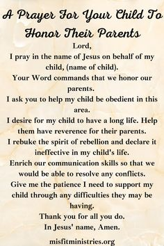 A Prayer For Your Children To Honor Their Parents - Misfit Ministries Prayer For Our Children, Prayer For My Son, Prayer For Parents, Prayer Scriptures, Bible Prayers, Prayer Quotes, Fervent Prayer, Faith Prayer, Marriage Prayer
