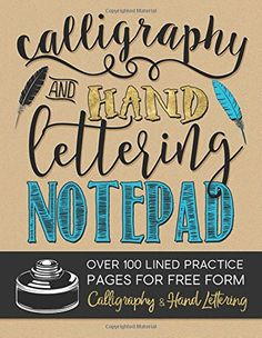 Calligraphy Hand Lettering Notepad Over 100 Lined Practice Pages For Free Form Makes Perfect Series