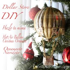 Really beautiful DIY hot air balloon Christmas ornaments, make with supplies from the dollar store!